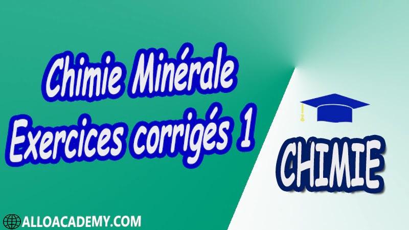 Chimie Minérale - Exercices corrigés 1 pdf