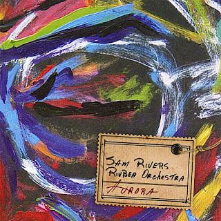 Sam Rivers, Rivbea Orchestra, Aurora