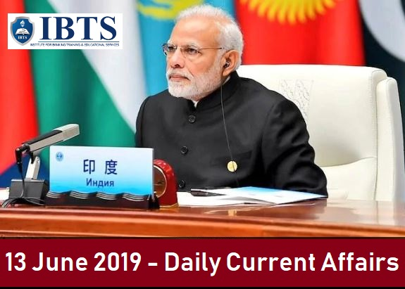 13 June 2019 - Daily Current Affairs