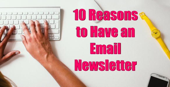 Top 10 Reasons to Have an Ezine