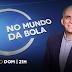 No Mundo da Bola debate a final da Copa do Brasil neste domingo