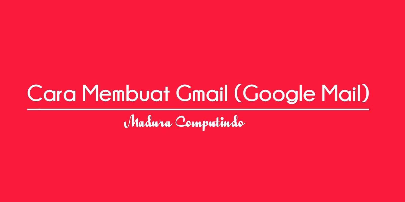 Cara Membuat Gmail Untuk Pemula