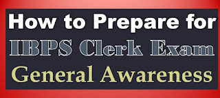 How to Prepare for IBPS Clerk Exam General Awareness Tips and Tricks