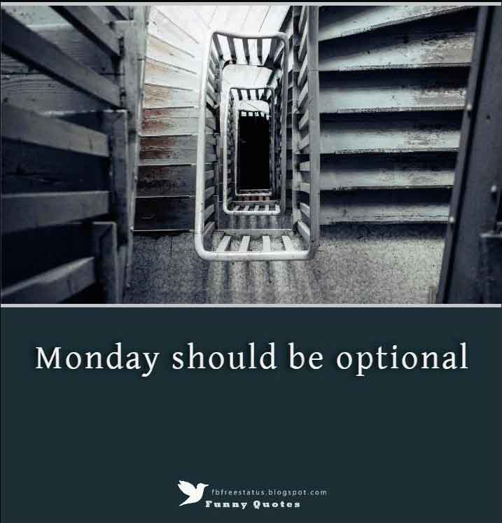 Monday should be optional