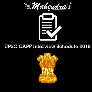 UPSC CAPF Interview Schedule 2018 Released