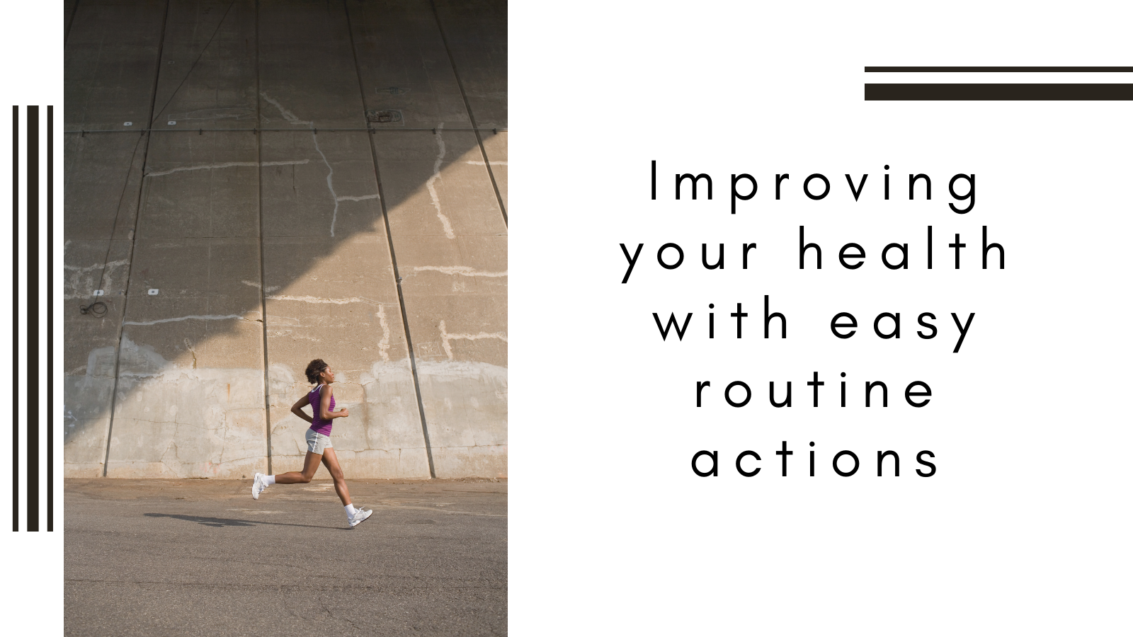 Improving Your Health with Easy Routine Actions Is More Effective Than You Think