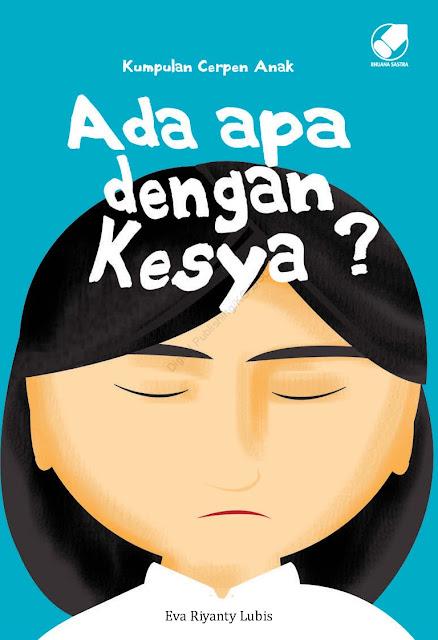 [Buku Anak] Ada Apa dengan Keysa? - Eva Riyanty Lubis