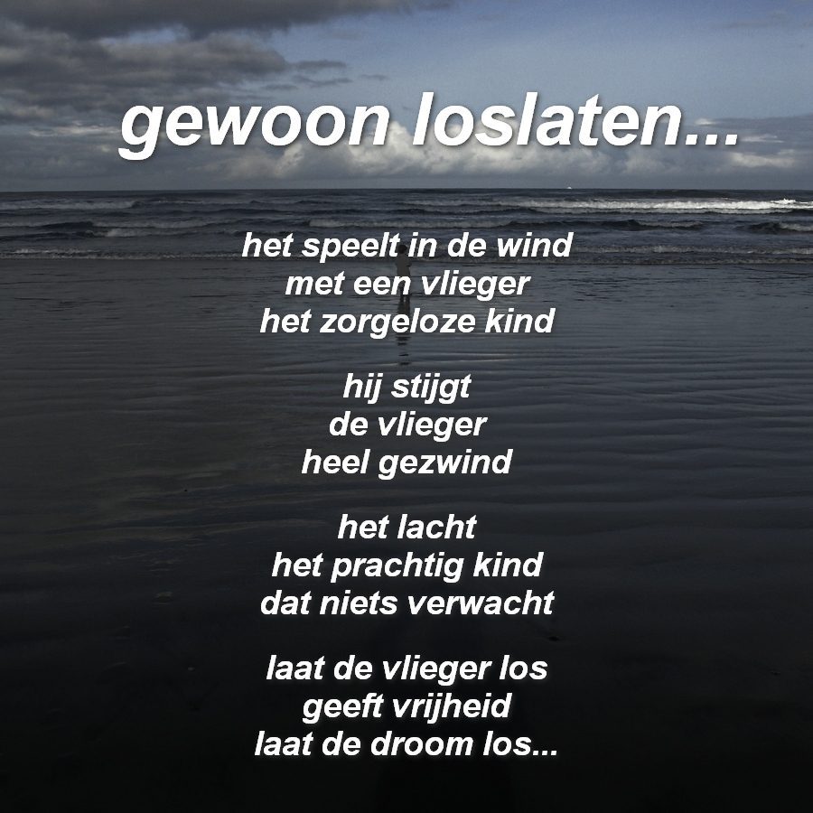 Bekend Bekend Gedicht Over Loslaten OE31 | Belbin.Info &IL46