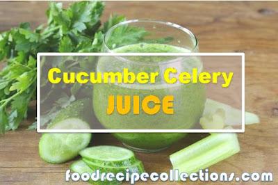 Cucumber and Celery Juice Benefits