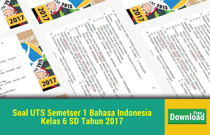 Soal UTS 1 Bahasa Indonesia  Kelas 6 SD Tahun 2017