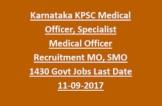 Karnataka KPSC Medical Officer, Specialist Medical Officer Recruitment MO, SMO Notification 1430 Govt Jobs Last Date 11-09-2017