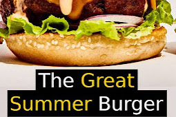 The Great Summer Burger Recipe