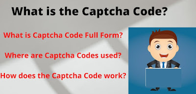 what is a captcha code and why are they used