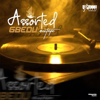 DJ Sirmmy - Assorted Gbedu Mixtape