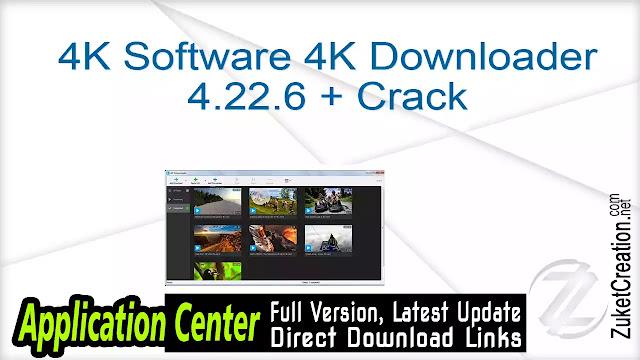 4K Software 4K Downloader 4.22.6 + Crack