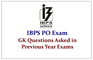 List of GK Questions Asked in Previous Year IBPS PO Exams