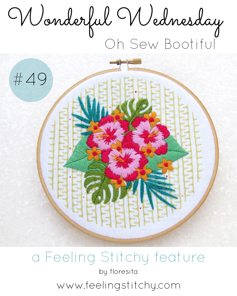 Wonderful Wednesday 49 - Oh Sew Bootiful a feature by floresita for Feeling Stitchy