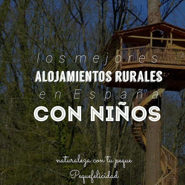 Pequefelicidad los mejores alojamientos rurales con ni os for Alojamientos originales espana