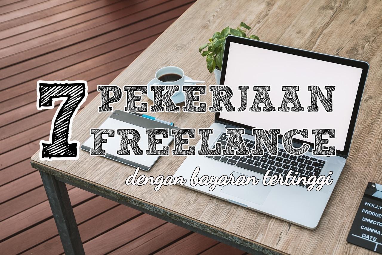Ini Beliau 7 Pekerjaan Freelancer Dengan Bayaran Tertinggi Berdasarkan Situs Upwork