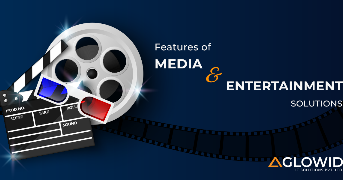 Features of Media & Entertainment Solutions