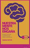 "Portada ""nuestra mente nos engaña"" de Helena Matute Greño"