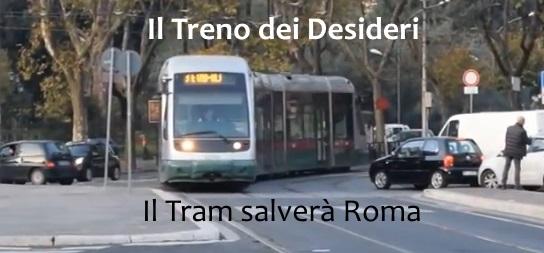 Il Treno dei Desideri - Il Tram salverà Roma