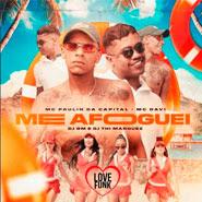Me Afoguei – MC Paulin Da Capital, MC Davi