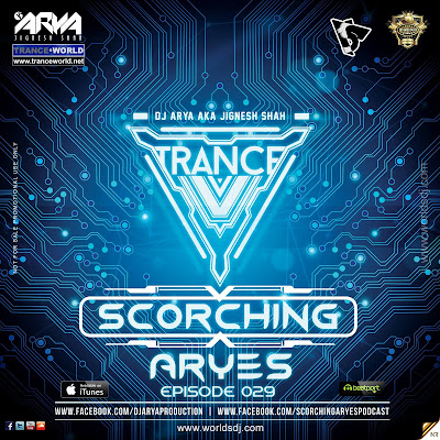 ARYA (Jignesh Shah): SCORCHING ARYes Episode 029