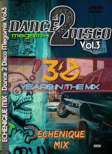 ECHENIQUE MIX - DANCE 2 DISCO MEGAMIX Vol. 3 [2020] (MP3)
