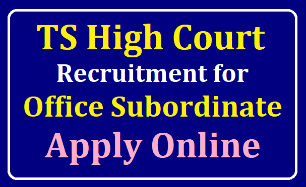 TS High Court Recruitment for 686 Office Subordinate Vacancies Apply online @ hc.ts.nic.in /2019/07/TS-High-Court-Recruitment-for-686-Office-Subordinate-Vacancies-Apply-online-at-hc.ts.nic.in.html