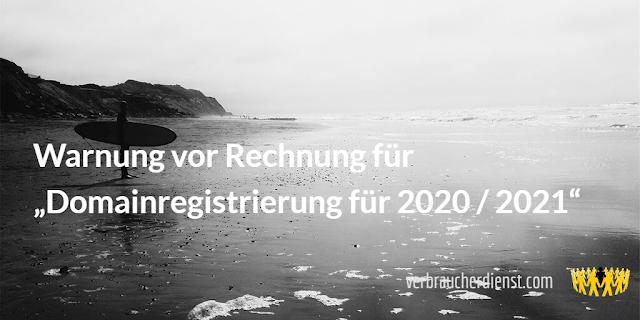 """Titel: Warnung vor Rechnung für """"Domainregistrierung für 2020 / 2021"""""""
