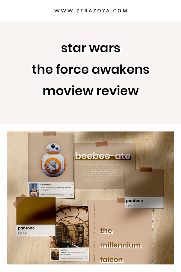 Star Wars the force awakens movie review and moodboard