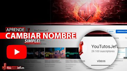 Cambiar el Nombre de mi Canal de Youtube 2020