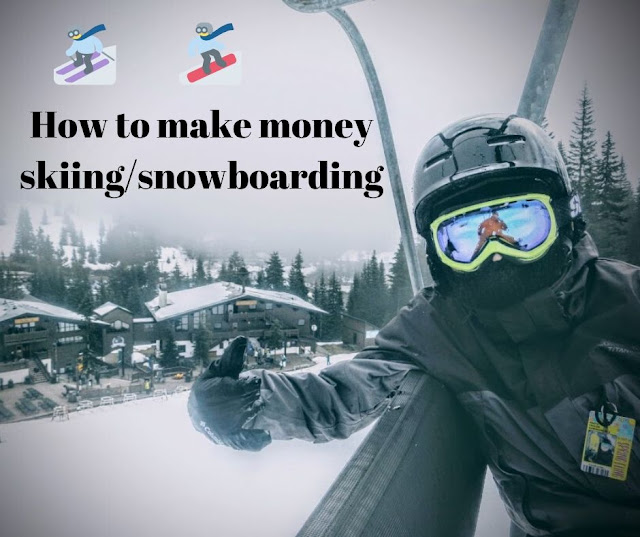 How to make money skiing/snowboarding