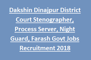 Dakshin Dinajpur District Court Stenographer, Process Server, Night Guard, Farash Govt Jobs Recruitment 2018