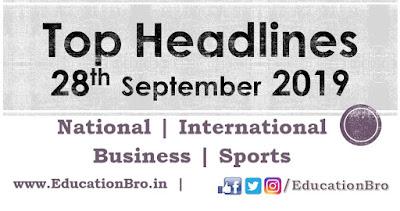 Top Headlines 28th September 2019: EducationBro