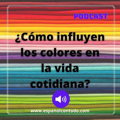 ¿Cómo influyen los colores en la vida cotidiana?