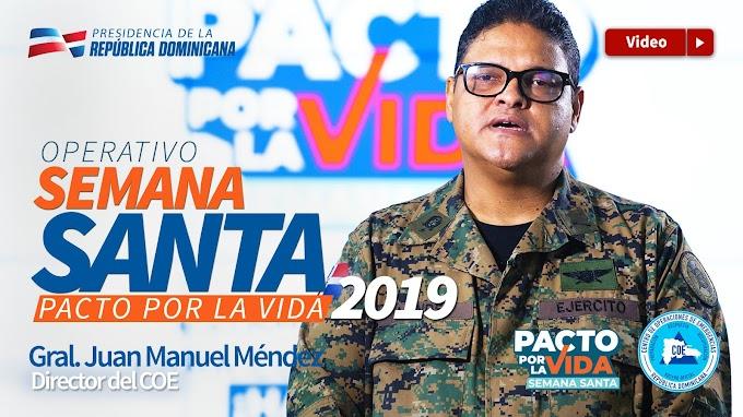 General Juan Manuel Méndez anuncia operativo Semana Santa 2019.