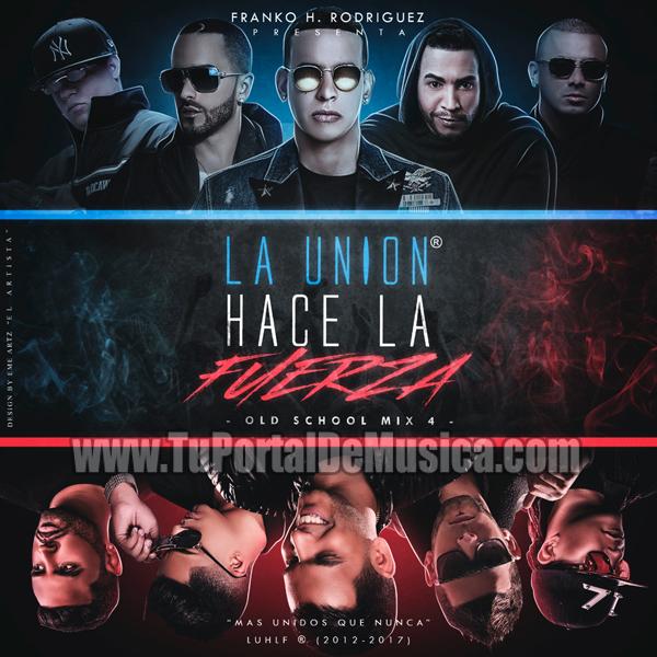 La Union Hace La Fuerza Reggaeton Old Schoold (2017)