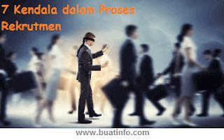 7 Kendala Proses Rekrutmen
