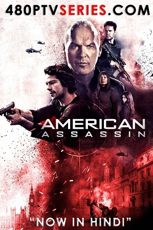 American Assassin (2017) 350MB Full Hindi Dual Audio Movie Download 480p Bluray Free Watch Online Full Movie Download Worldfree4u 9xmovies
