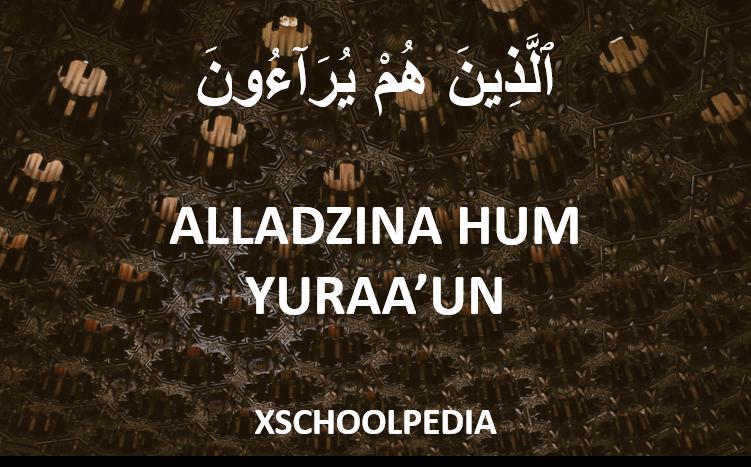 Alladzinahum Yuroun Artinya