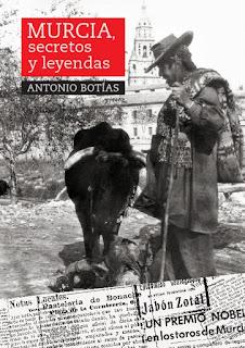 """""""Murcia, secretos y leyendas"""" - Antonio Botías"""