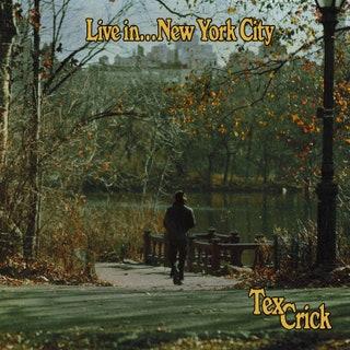 Tex Crick - Live in… New York City Music Album Reviews