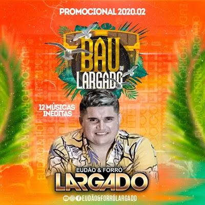 Eudão & Forró Largado - Promocional de Agosto - 2020