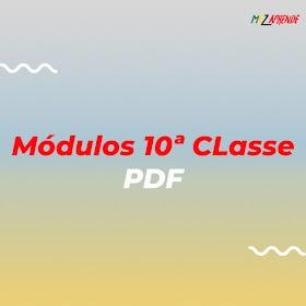 Módulos da 10ª Classe Para Ensino a Distancia PDF  - MOZAPRENDE
