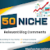 I will Make 50 Niche Related Blog Comment High Quality Backlinks