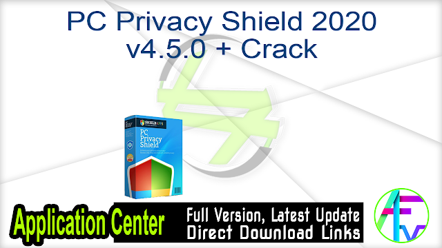 PC Privacy Shield 2020 v4.5.0 + Crack