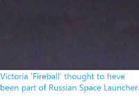 http://sciencythoughts.blogspot.com/2020/05/victoria-fireball-thought-to-heve-been.html