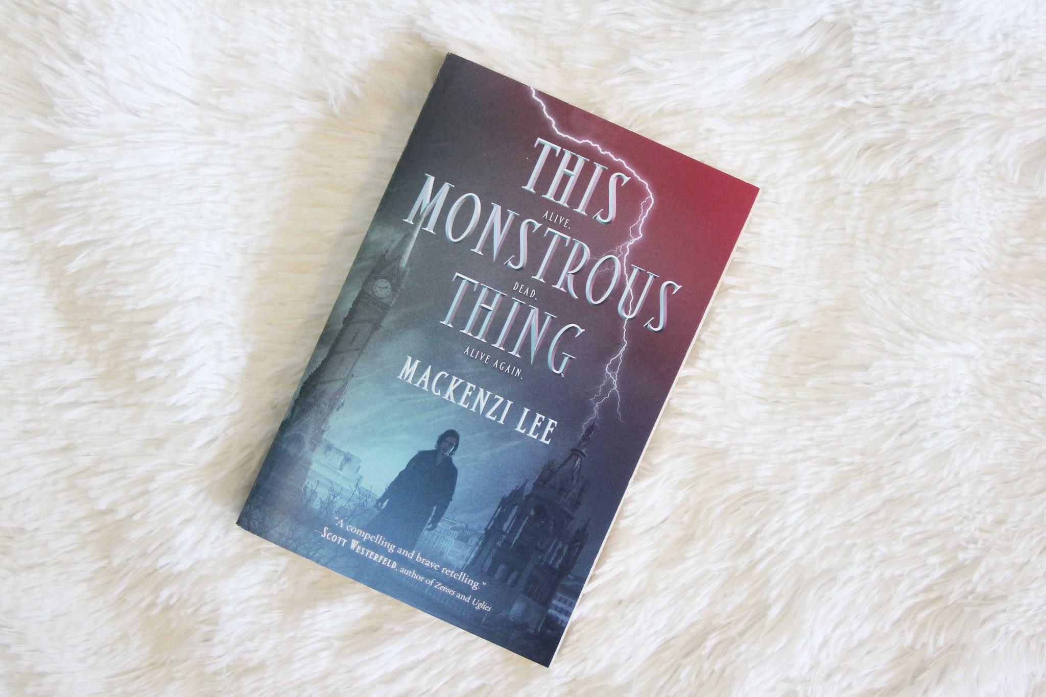 This Monstrous Thing by Mackenzi Lee. Book lying on white fluffy blanket. Blogger's Bookshelf.